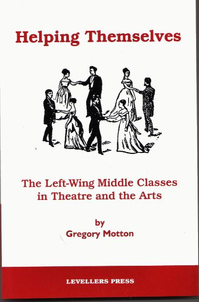 Helping Themselves- The Left Wing Middle Classes in Theatre and the Arts