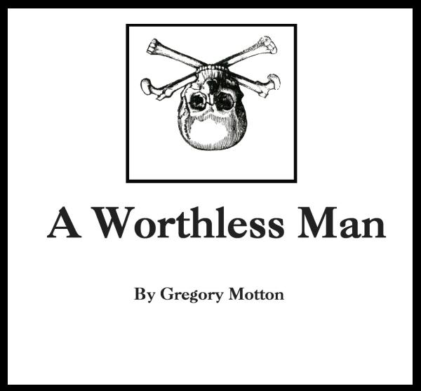 Gregory Mottom A Worthless Man